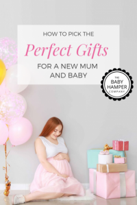 How To Pick The Perfect Gifts For A New Mum And Baby