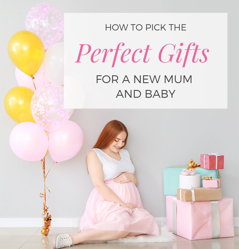 How to pick a perfect new mum and baby gift